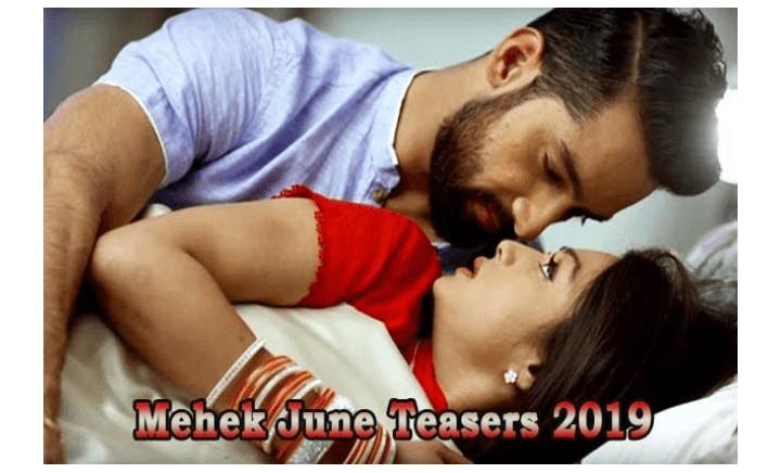 Mehek Teasers for June 2019, Mehek Teasers for June 2019 On Zee World Series